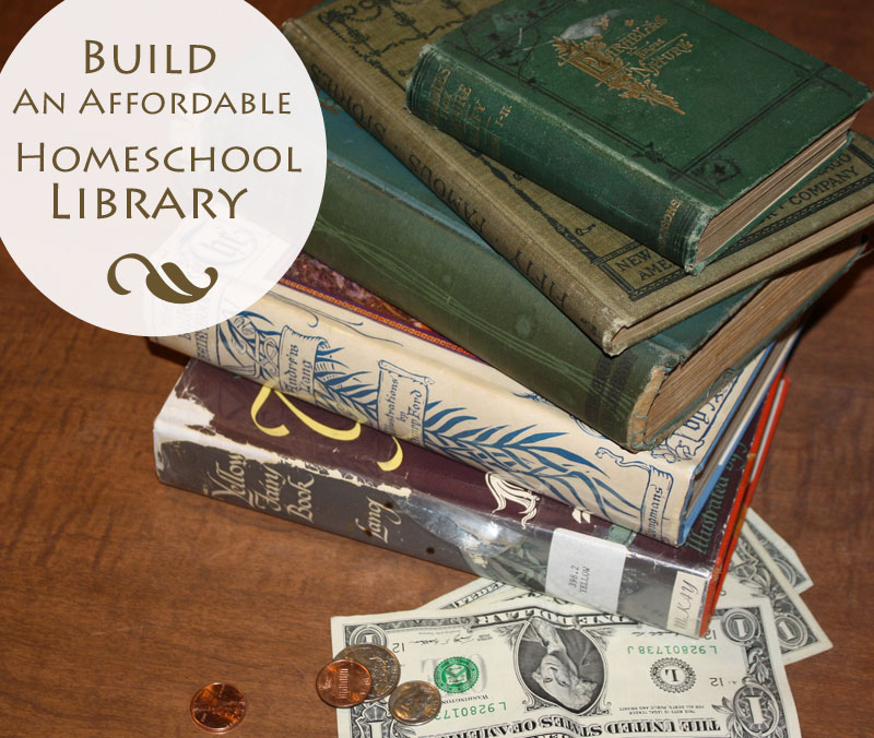 Finding Affordable Books to Build Your Homeschool Library