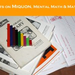 Thoughts on Miquon, Mental Math, and Math Facts