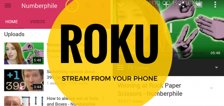 Stream YouTube To Roku With Your Phone